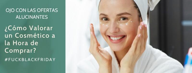 Ojo con las Ofertas Alucinantes ¿Cómovalorarun cosméticoa la hora de comprar?